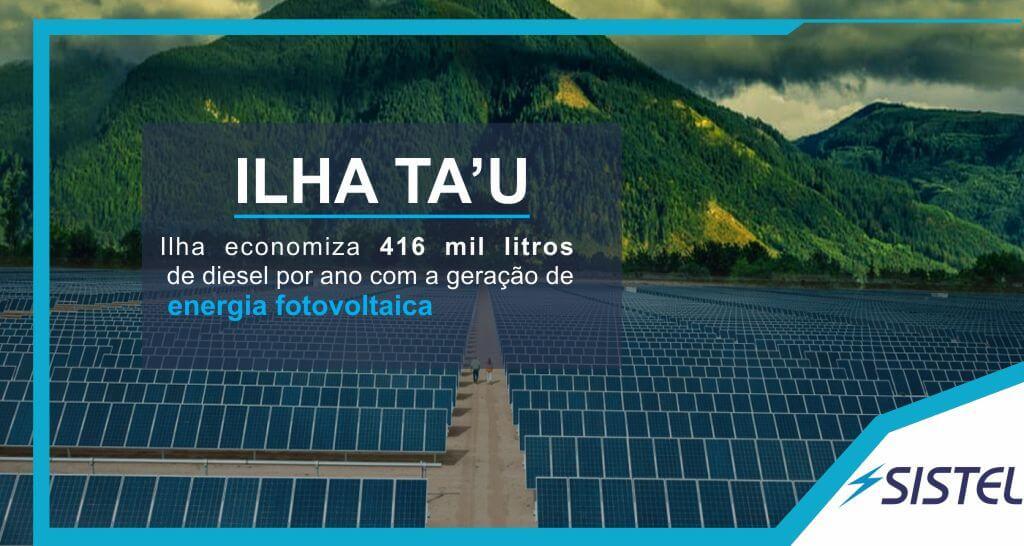 Ilha Ta'u economiza 410 mil litros de diesel com energia fotovoltaica